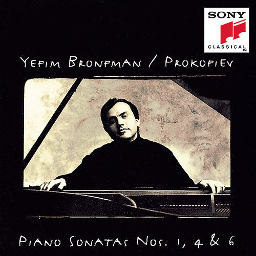 Play & Download Prokofiev: Piano Sonatas Nos. 1, 4, 6 by Yefim Bronfman | Napster