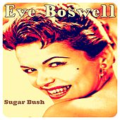 Sugar Bush by Eve Boswell