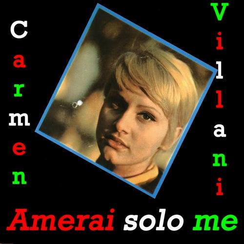 Amerai solo me by Carmen Villani