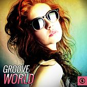 Play & Download Groove World by Various Artists | Napster