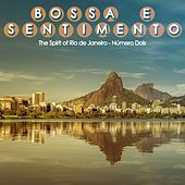 Play & Download Bossa e Sentimento, Número Dois (The Spirit of Rio de Janeiro) by Various Artists | Napster