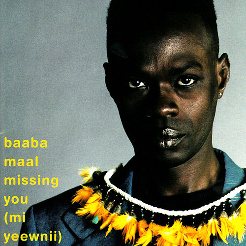 Play & Download Missing You (Mi Yeewnii) by Baaba Maal | Napster