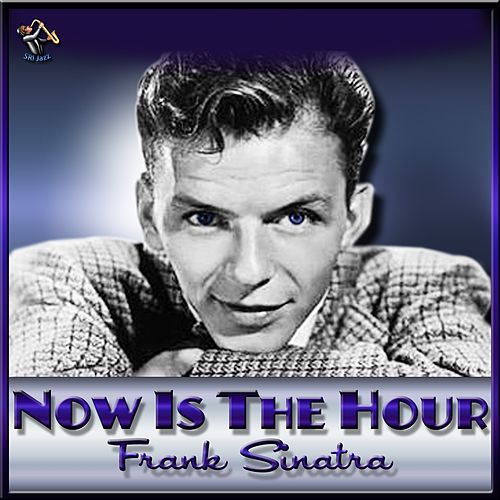 Play & Download Now Is The Hour by Frank Sinatra | Napster