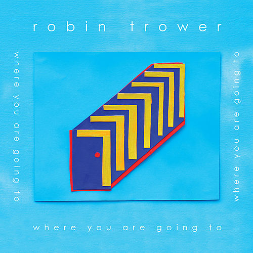 Play & Download Where You Are Going To by Robin Trower | Napster