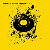 Minimal House Sessions, Vol. 1 by Various Artists