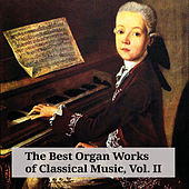 The Best Organ Works of Classical Music, Vol. II by Various Artists
