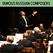 Play & Download Famous Russian Composers by Various Artists | Napster
