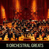 Play & Download 11 Orchestral Greats by Various Artists | Napster