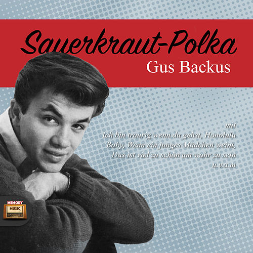 Play & Download Sauerkraut-Polka by Gus Backus | Napster