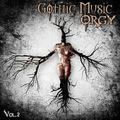 Play & Download Gothic Music Orgy, Vol. 2 by Various Artists | Napster