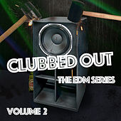 Clubbed Out - The EDM Series, Vol. 2 de Various Artists