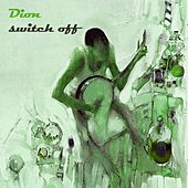 Switch Off von Dion