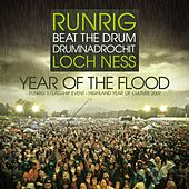 Play & Download Beat the Drum, Drumnadrochit, Loch Ness: Year of the Flood (Highland Year of Culture 2007) by Runrig | Napster
