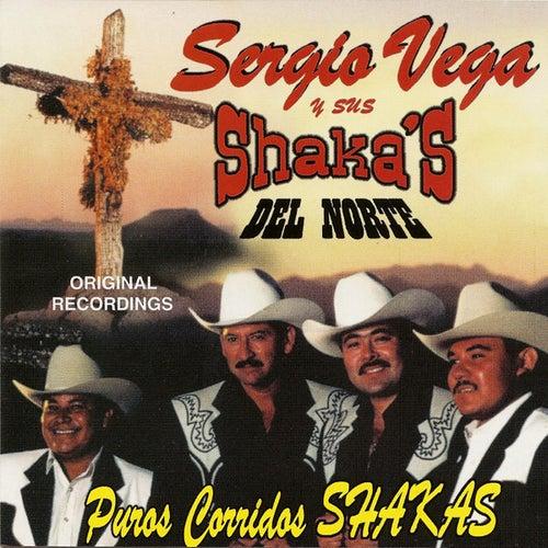 Los Puros Corridos Shakas by Sergio Vega Y Sus Shakas Del Norte
