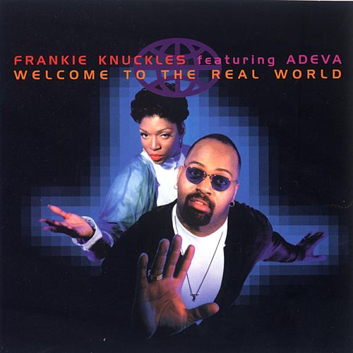 Play & Download Welcome to the Real World by Frankie Knuckles | Napster