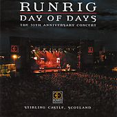 Play & Download Day of Days: The 30th Anniversary Concert (Live at Stirling Castle, Scotland) by Runrig | Napster