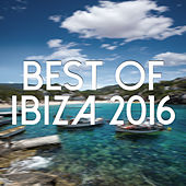 Best Of Ibiza 2016 by Various Artists