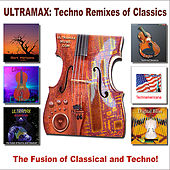 Techno Remixes of Classics, Trance With Violins, the Fusion of Classical and Techno! by UltraMax