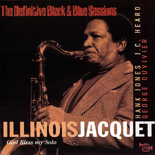 Play & Download God bless my solo by Illinois Jacquet   Napster