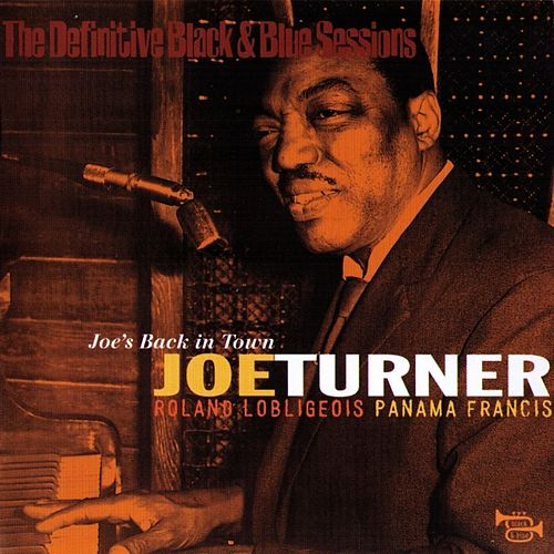 Joe's back in town by Big Joe Turner