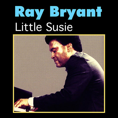 Little Susie by Ray Bryant