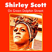Play & Download On Green Dolphin Street by Shirley Scott | Napster