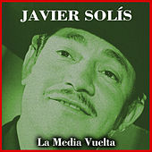 Play & Download La Media Vuelta by Javier Solis | Napster