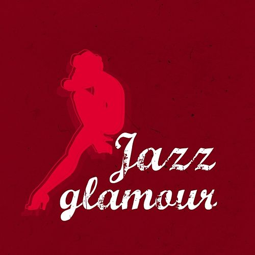 Play & Download Jazz Glamour by Various Artists | Napster