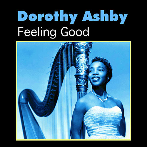 Feeling Good by Dorothy Ashby