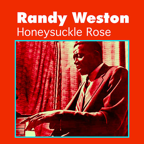 Play & Download Honeysuckle Rose by Randy Weston | Napster