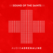 Sound of the Saints by Audio Adrenaline