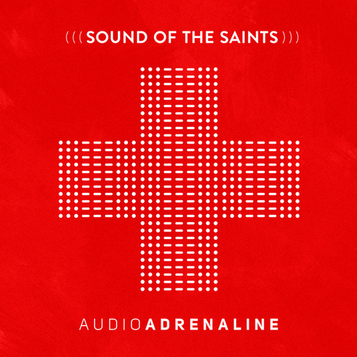 Play & Download Sound of the Saints by Audio Adrenaline | Napster