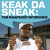 Keak da Sneak: The Rhapsody Interview by Keak Da Sneak