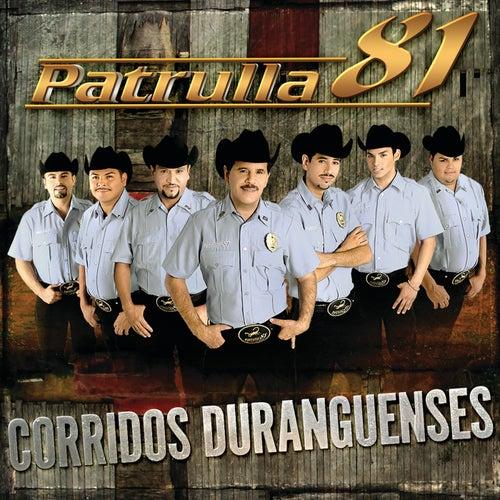 Play & Download Corridos Duranguenses by Patrulla 81 | Napster