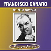 Play & Download Reliquias Porteñas by Francisco Canaro | Napster