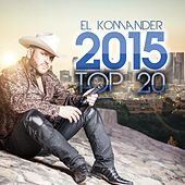 Play & Download El Komander 2015 Top 20 by El Komander | Napster