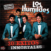 Play & Download 30 Exitos Inmortales by Los Humildes | Napster