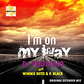 I'm on My Way (feat. Winnie Neto & P. Black) Club Mixes by DJ Prodigio