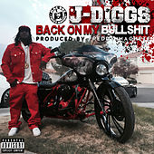 Play & Download Back on My Bullshit by J-Diggs | Napster