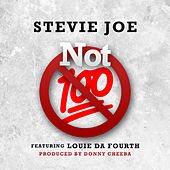 Not 100 (feat. Loudie da Fourth) by Stevie Joe
