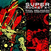 Play & Download Super Rocket X-1 by Paul Melancon | Napster
