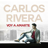 Play & Download Voy a Amarte by Carlos Rivera | Napster