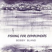 Fishing For Compliments von Bobby Blue Bland