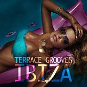 Terrace Grooves Ibiza by Various Artists