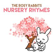 Nursery Rhymes by The Rosy Rabbits