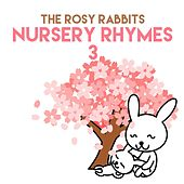 Nursery Rhymes 3 by The Rosy Rabbits