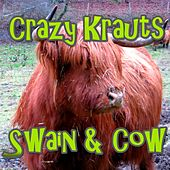 Play & Download Swain & Cow by Crazy Krauts | Napster