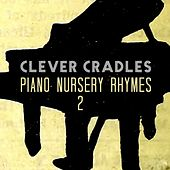 Piano Nursery Rhymes 2 de Clever Cradles