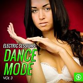 Play & Download Electric Sessions: Dance Mode, Vol. 3 by Various Artists | Napster