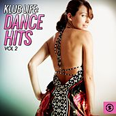 Play & Download Klub Life: Dance Hits, Vol. 2 by Various Artists | Napster